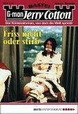 Friss nicht oder stirb / Jerry Cotton Bd.2970 (eBook, ePUB)