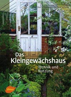 Das Kleingewächshaus (eBook, ePUB) - Schumann, Eva; Milicka, Gerhard