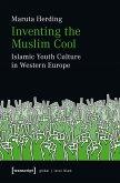 Inventing the Muslim Cool (eBook, PDF)