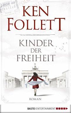 Kinder der Freiheit / Die Jahrhundert-Saga Bd.3 (eBook, ePUB) - Follett, Ken