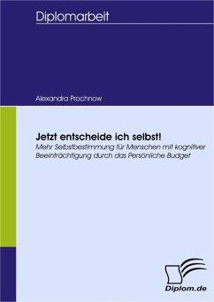 Jetzt entscheide ich selbst! (eBook, PDF) - Prochnow, Alexandra