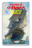 Der gelbe Admiral / Jack Aubrey Bd.18 (eBook, ePUB)