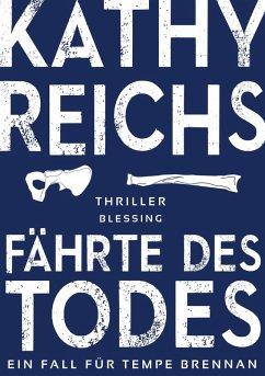 Fährte des Todes / Tempe Brennan Storys Bd.1 (eBook, ePUB) - Reichs, Kathy