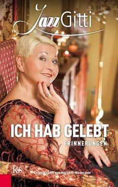 Ich hab gelebt (eBook, ePUB) - Niederauer, Martin R.; Gitti, Jazz
