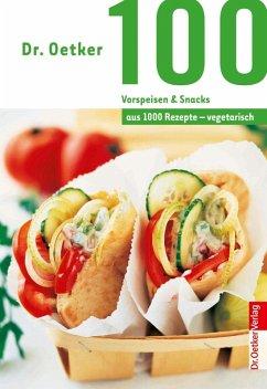 Dr. Oetker 100 vegetarische Vorspeisen & Snacks (eBook, ePUB) - Oetker