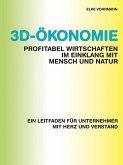 3D-Ökonomie - Profitabel wirtschaften im Einklang mit Mensch und Natur (eBook, ePUB)