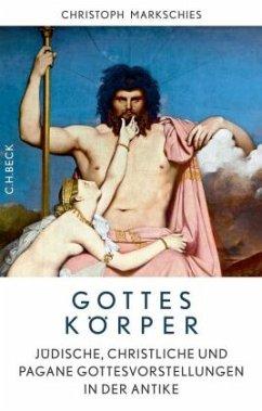 Gottes Körper - Markschies, Christoph