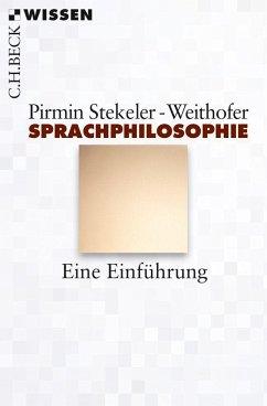 Sprachphilosophie - Stekeler-Weithofer, Pirmin