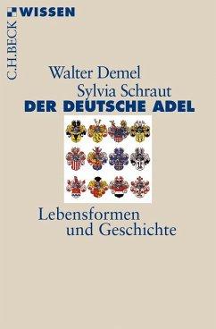 Der deutsche Adel - Demel, Walter; Schraut, Sylvia