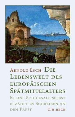 Die Lebenswelt des europäischen Spätmittelalters - Esch, Arnold
