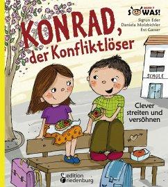 Konrad, der Konfliktlöser - Clever streiten und...