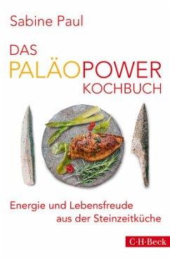 Das PaläoPower-Kochbuch - Paul, Sabine