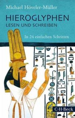 Hieroglyphen lesen und schreiben - Höveler-Müller, Michael