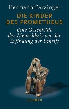 Die Kinder des Prometheus - Parzinger, Hermann