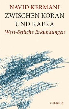 Zwischen Koran und Kafka - Kermani, Navid
