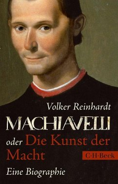Machiavelli oder Die Kunst der Macht - Reinhardt, Volker
