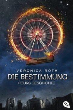 Die Bestimmung - Fours Geschichte - Roth, Veronica