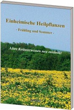 Einheimische Heilpflanzen - Frühjahr und Sommer