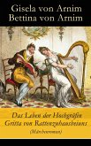 Das Leben der Hochgräfin Gritta von Rattenzuhausbeiuns (Märchenroman) (eBook, ePUB)