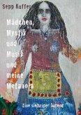Mädchen, Mystik und Musik und meine Metanoia