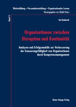 Organisationen zwischen Disruption und Kontinuität - Reinhardt, Kai