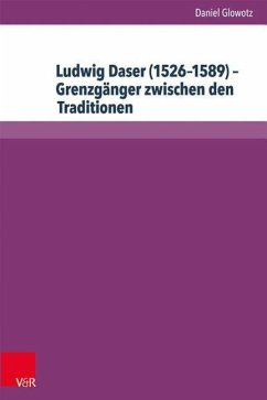 Ludwig Daser (1526-1589) - Grenzgänger zwischen...