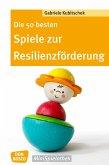 Die 50 besten Spiele zur Resilienzförderung - eBook (eBook, ePUB)