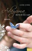 ADAYUMA oder bis die Seele vergibt (eBook, ePUB)