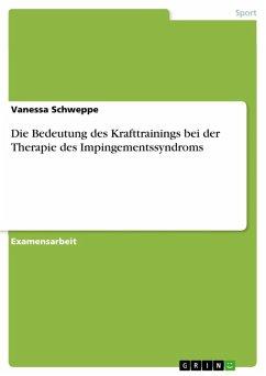 Die Bedeutung des Krafttrainings bei der Therapie des Impingementssyndroms (eBook, ePUB)