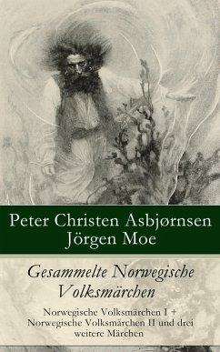 Gesammelte Norwegische Volksmärchen (eBook, ePUB) - Asbjørnsen, Peter Christen; Moe, Jørgen