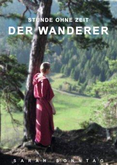 Stunde ohne Zeit Der Wanderer (eBook, ePUB) - Sonntag, Sarah