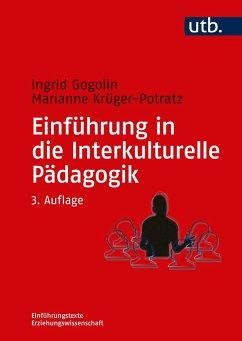 Einführung in die Interkulturelle Pädagogik - Gogolin, Ingrid; Krüger-Potratz, Marianne