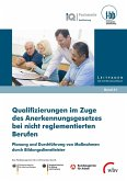 Qualifizierungen im Zuge des Anerkennungsgesetzes bei nicht reglementierten Berufen (eBook, PDF)