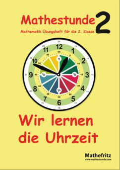 Mathestunde 2 - Wir lernen die Uhrzeit / Mathestunde 2 - Christmann, Jörg Christmann, Jörg