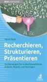 Recherchieren, Strukturieren, Präsentieren (eBook, ePUB)