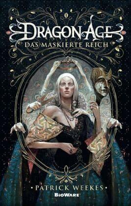 Dragon Age 04: Das maskierte Reich - Weekes, Patrick