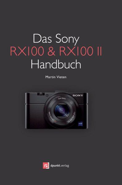 Das Sony RX100 & RX100 II Handbuch - Vieten, Martin