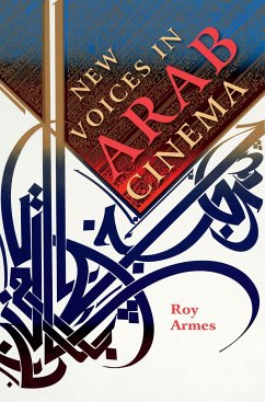 New Voices in Arab Cinema - Armes, Roy