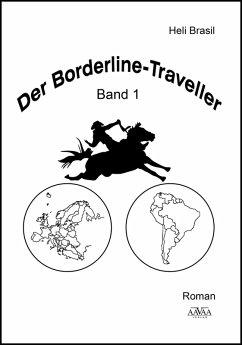 Der Borderline Traveller (1) (eBook, PDF) - Brasil, Heli