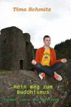 Mein Weg zum Buddhismus (eBook, ePUB) - Schmitz, Timo