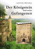 Der Königstein und seine Gefangenen (eBook, ePUB)