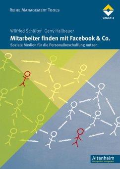 Mitarbeiter finden mit Facebook & Co. (eBook, ePUB) - Schlüter, Wilfried; Hallbauer, Gerry