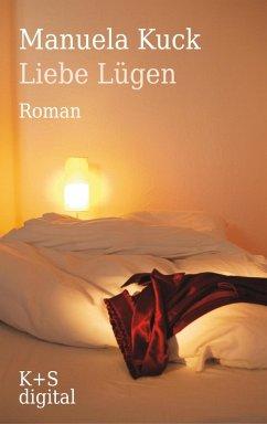 Liebe Lügen (eBook, ePUB) - Kuck, Manuela