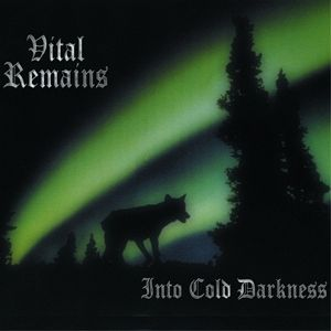 Into Cold Darkness Limited Edition Von Vital Remains