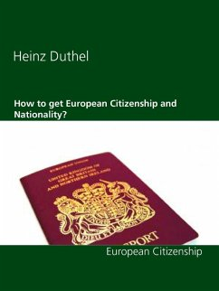 How to get European Citizenship and Nationality? (eBook, ePUB) - Heinz Duthel