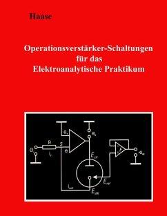 Operationsverstärker-Schaltungen für das Elektroanalytische Praktikum (eBook, ePUB)