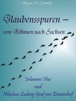 Glaubensspuren - von Böhmen nach Sachsen (eBook, ePUB) - Schmidt, Jürgen H.