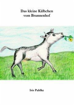 Das kleine Kälbchen vom Brunnenhof (eBook, ePUB)