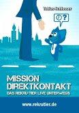Mission: Direktkontakt (eBook, ePUB)