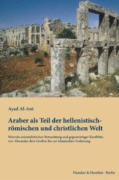 Araber als Teil der hellenistisch-römischen und christlichen Welt - Al-Ani, Ayad